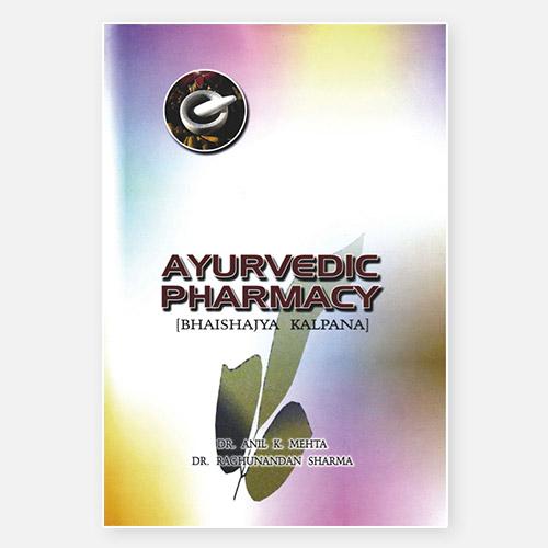 Ayurvedic Pharmacy - Book | Dr. Anil K. Mehta & Dr. Raghunandan Sharma